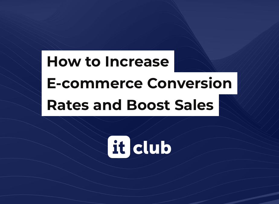The Ultimate Guide to Increase E-commerce Conversion Rates